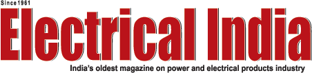 Electrical India Magazine on Power & Electrical products, Renewable Energy, Transformers, Switchgear & Cables